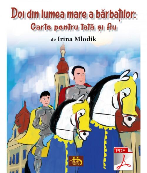 Doi din lumea mare a bărbaților: Carte pentru tată și fiu. PDF