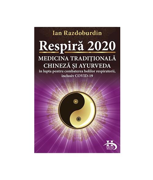 Respiră 2020. Medicina Tradițională Chineză și Ayurveda în lupta pentru combaterea bolilor respiratorii, inclusiv COVID-19