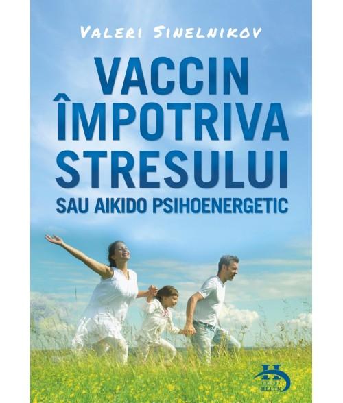 Vaccin impotriva stresului